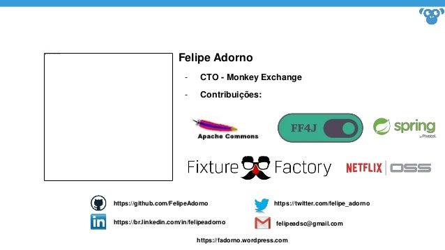 Felipe Adorno - CTO - Monkey Exchange - Contribuições: https://github.com/FelipeAdorno https://br.linkedin.com/in/felipead...