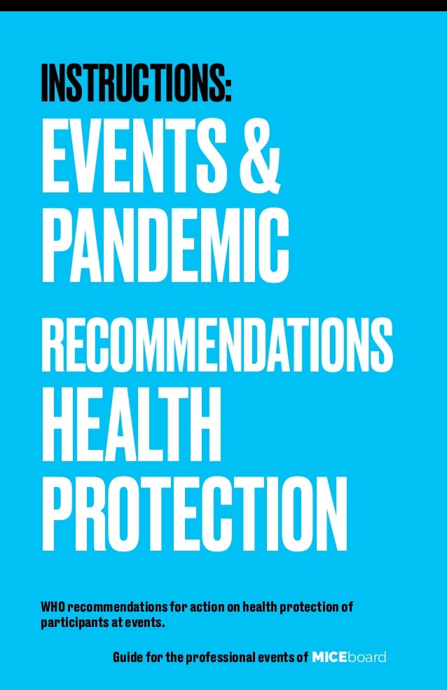 INSTRUCTIONS: EVENTS& PANDEMIC RECOMMENDATIONS HEALTH PROTECTION WHO recommendations for action on health protection of pa...