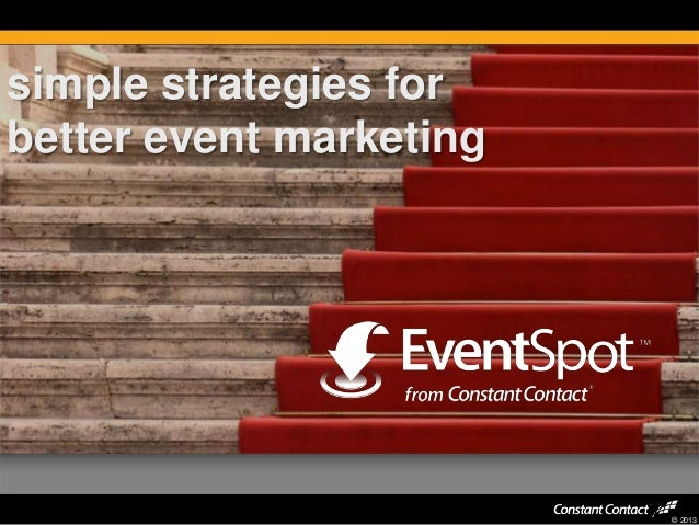 simple strategies for better event marketing  © 2013