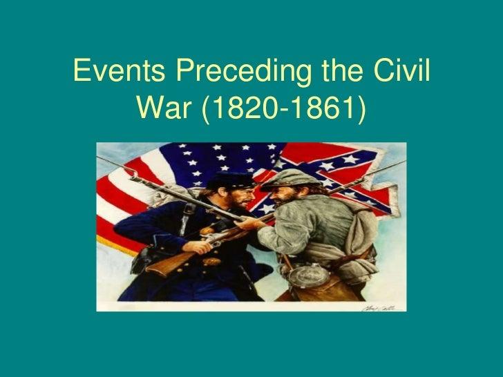 Events Preceding the Civil    War (1820-1861)