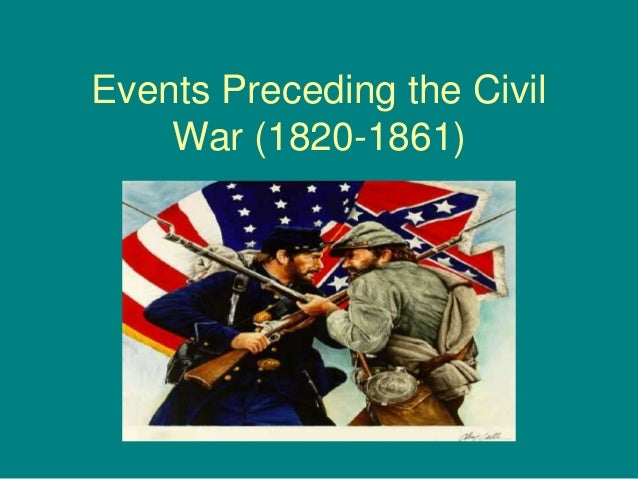 Events Preceding the Civil War (1820-1861)