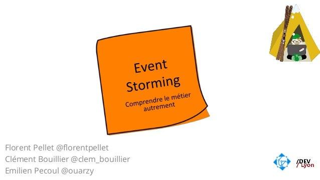 Florent Pellet @florentpellet Clément Bouillier @clem_bouillier Emilien Pecoul @ouarzy