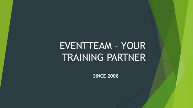 EVENTTEAM – YOUR TRAINING PARTNER SINCE 2008