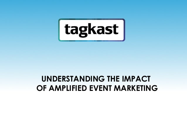 UNDERSTANDING THE IMPACT OF AMPLIFIED EVENT MARKETING