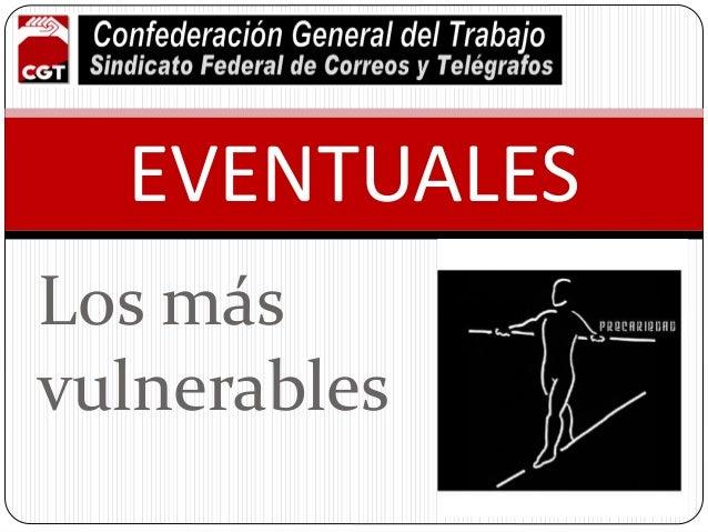 Los más vulnerables EVENTUALES