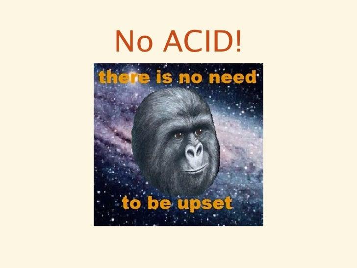No ACID!