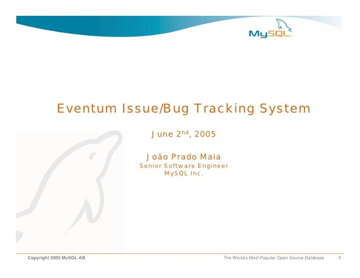 Eventum Issue/Bug Tracking System                              June 2nd, 2005                             João Prado Maia ...