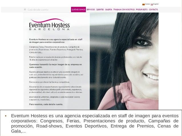 Eventum Hostess  Eventum Hostess es una agencia especializada en staff de imagen para eventos corporativos: Congresos, Fe...