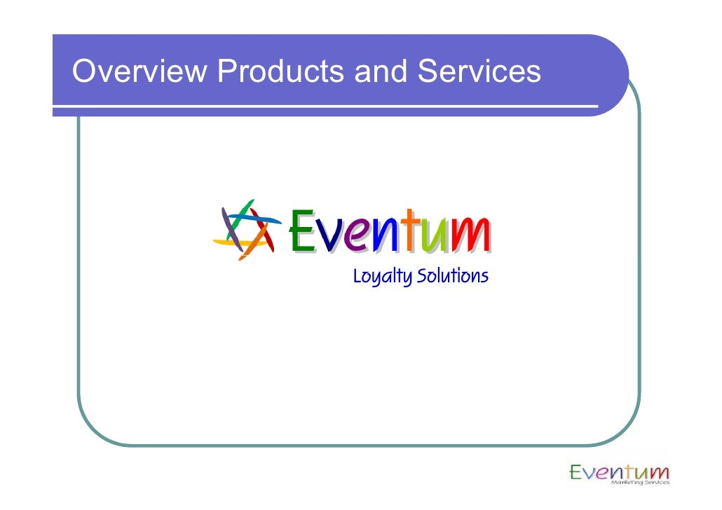 Overview Products and Services                      Loyalty Solutions
