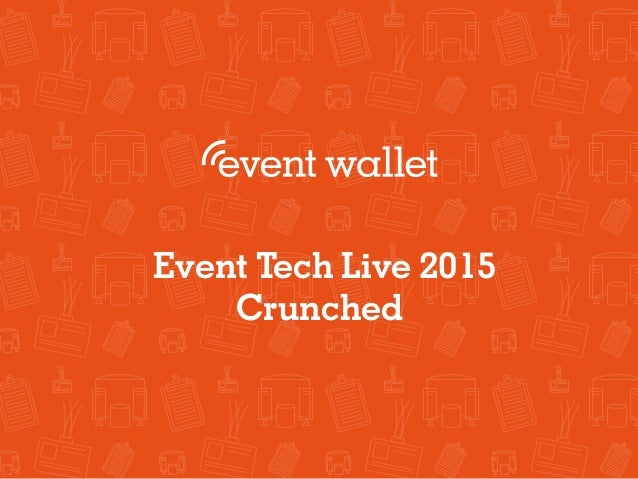 €Event Tech Live 2015 Crunched