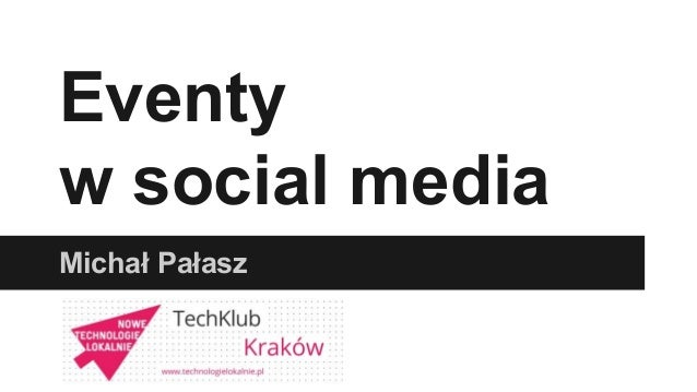 Eventy  w social media  Michał Pałasz