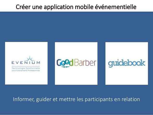 Créer une application mobile événementielle Informer, guider et mettre les participants en relation