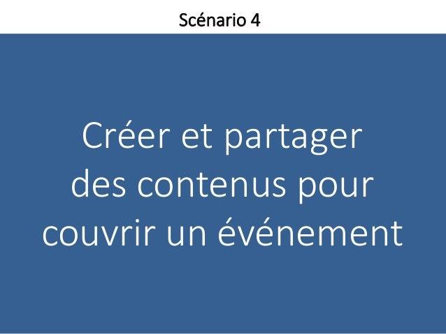 Créer et partager des contenus pour couvrir un événement Scénario 4