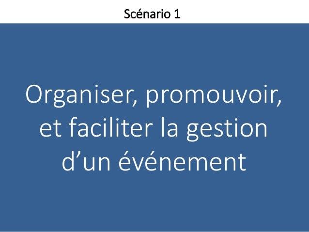 Organiser, promouvoir, et faciliter la gestion d'un événement Scénario 1