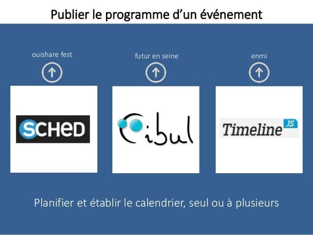 Publier le programme d'un événement Planifier et établir le calendrier, seul ou à plusieurs futur en seine enmiouishare fe...