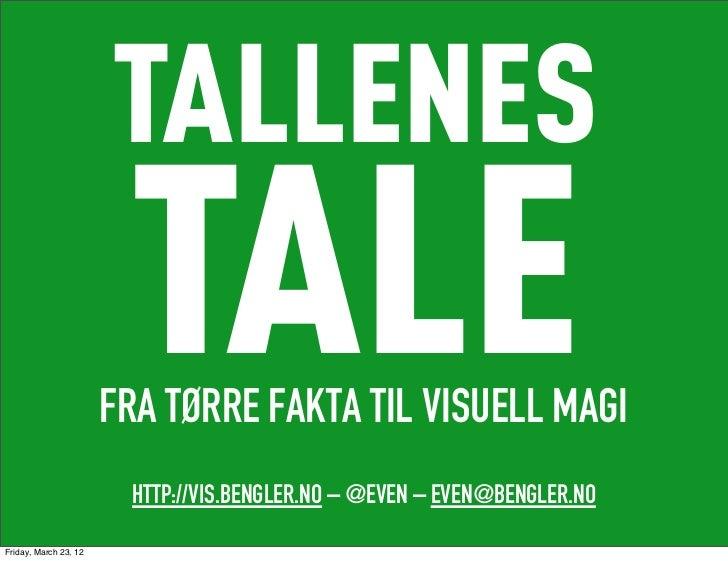 TALLENES                        TALE                       FRA TØRRE FAKTA TIL VISUELL MAGI                        HTTP://...