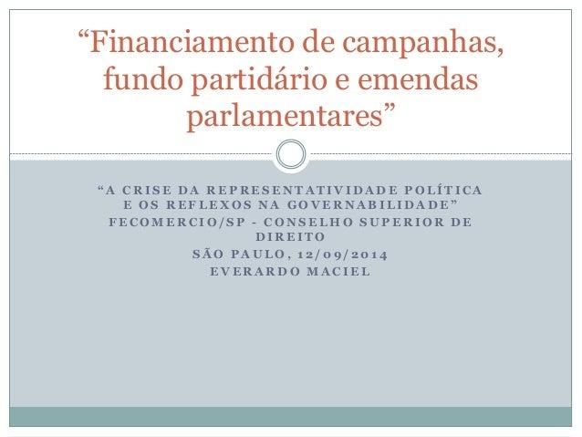 """""""Financiamento de campanhas,  fundo partidário e emendas  parlamentares""""  """" A CRI SE DA REPRESENTAT IVIDADE POLÍTICA  E OS..."""