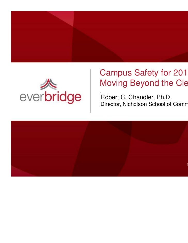 Campus Safety for 2011:Moving Beyond the Clery Act.Robert C. Chandler, Ph.D.Director, Nicholson School of Communication