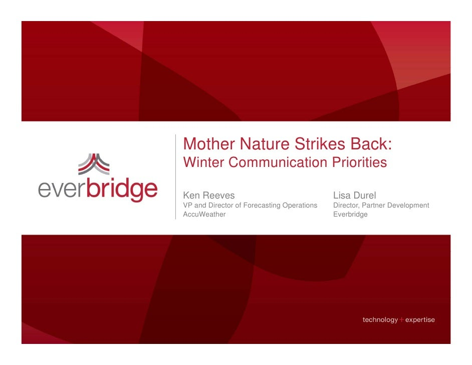 Mother Nature Strikes Back:Winter Communication P i itiWi t C       i ti PrioritiesKen Reeves                             ...