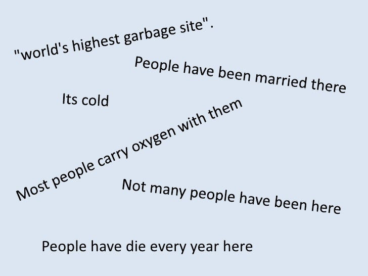 """world's highest garbage site"". <br />People have been married there<br />Its cold<br />Most people carry o..."