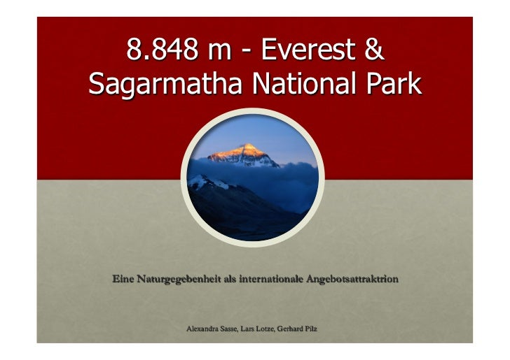 8.848 m - Everest &Sagarmatha National Park Eine Naturgegebenheit als internationale Angebotsattraktrion                Al...