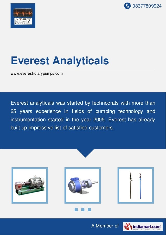 08377809924 A Member of Everest Analyticals www.everestrotarypumps.com Everest analyticals was started by technocrats with...