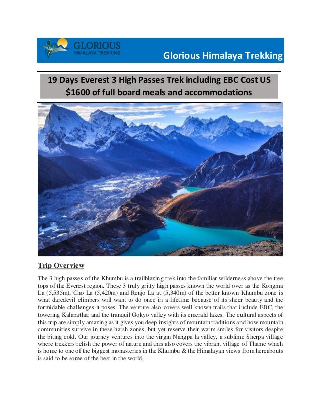 Glorious Himalaya Trekking Trip Overview The 3 high passes of the Khumbu is a trailblazing trek into the familiar wilderne...