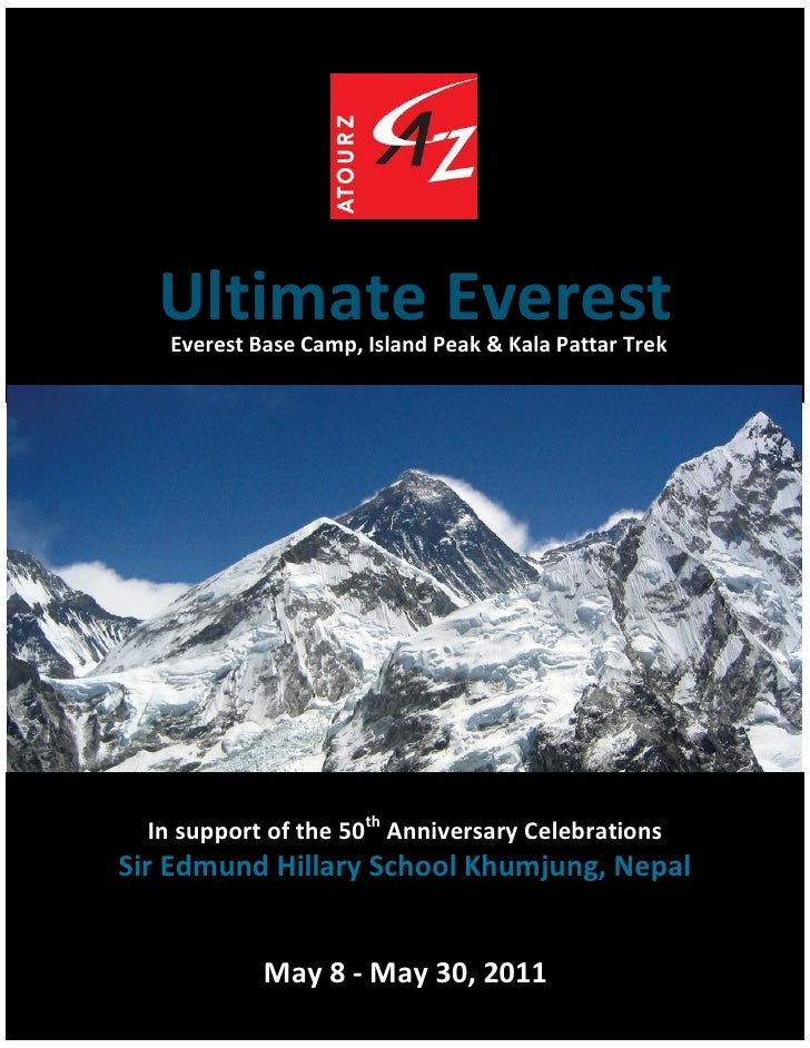 Ultimate Everest    Everest Base Camp, Island Peak & Kala Pattar Trek  In support of the 50th Anniversary CelebrationsSir ...
