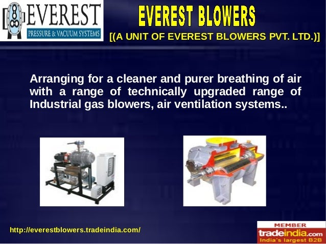 [(A UNIT OF EVEREST BLOWERS PVT. LTD.)][(A UNIT OF EVEREST BLOWERS PVT. LTD.)] Arranging for a cleaner and purer breathing...