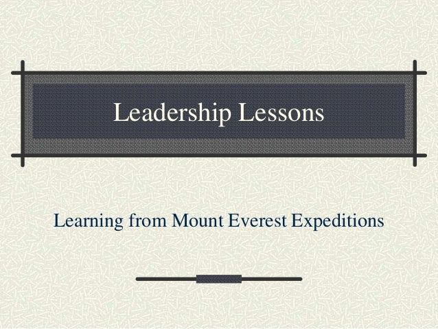 Leadership Lessons Learning from Mount Everest Expeditions