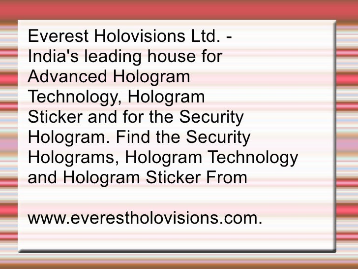 Everest Holovisions Ltd. -  India's leading house for  Advanced Hologram  Technology, Hologram  Sticker and for the Securi...