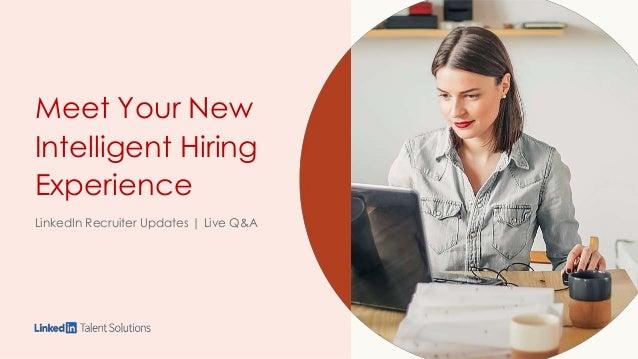 Meet Your New Intelligent Hiring Experience LinkedIn Recruiter Updates | Live Q&A