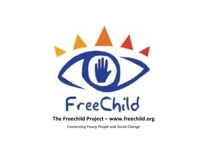 The Freechild Project – www.freechild.org     Connecting Young People and Social Change