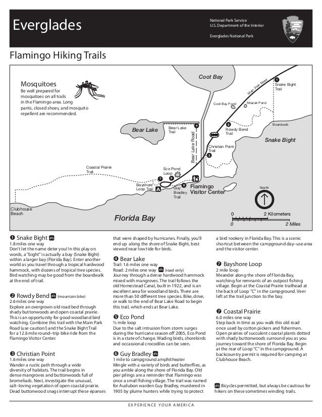 Flamingo Hiking Trails Mosquitoes Be well prepared for mosquitoes on all trails in the Flamingo area. Long pants, closed s...