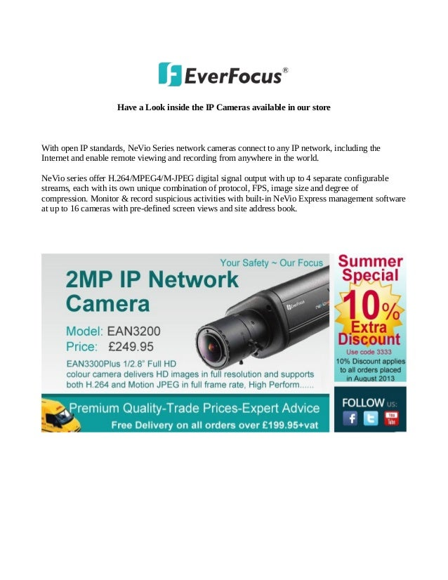 Have a Look inside the IP Cameras available in our store With open IP standards, NeVio Series network cameras connect to a...