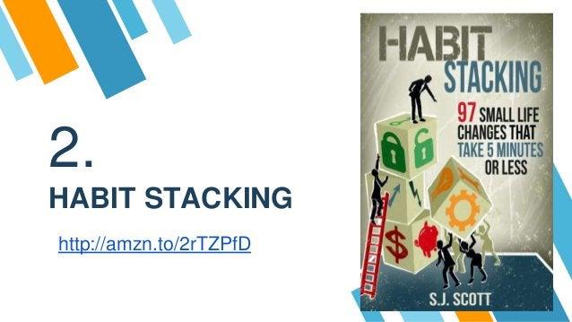 2. HABIT STACKING http://amzn.to/2rTZPfD