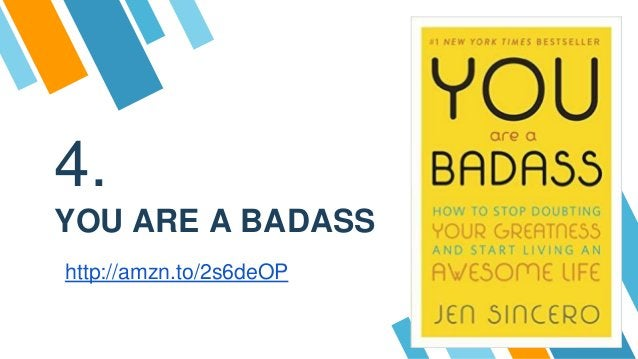 4. YOU ARE A BADASS http://amzn.to/2s6deOP