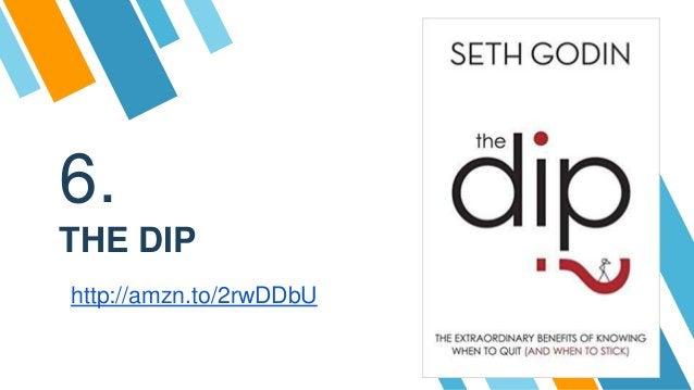 6. THE DIP http://amzn.to/2rwDDbU