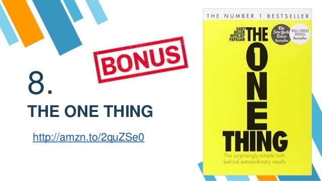 8. THE ONE THING http://amzn.to/2quZSe0