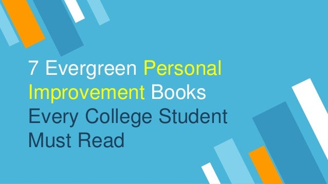 7 Evergreen Personal Improvement Books Every College Student Must Read