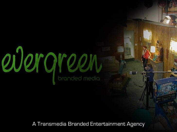 A Transmedia Branded Entertainment Agency