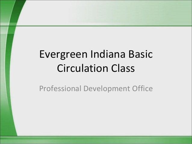 Evergreen Indiana Basic   Circulation ClassProfessional Development Office