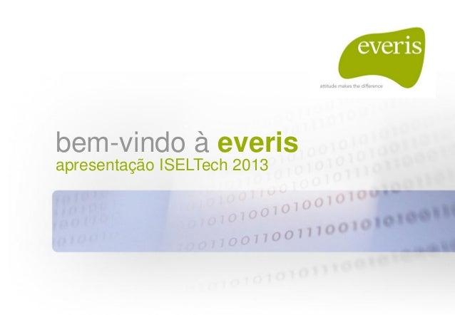 bem-vindo à everisapresentação ISELTech 2013