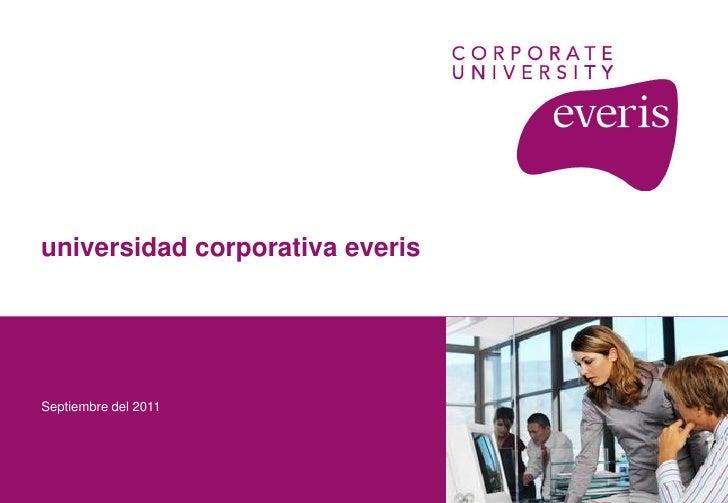 universidad corporativa everisSeptiembre del 2011