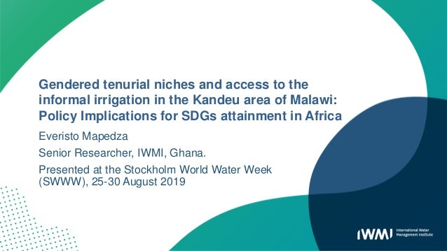 Gendered tenurial niches and access to the informal irrigation in the Kandeu area of Malawi: Policy Implications for SDGs ...