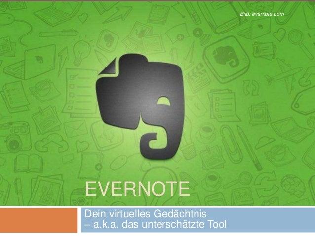 EVERNOTE Dein virtuelles Gedächtnis – a.k.a. das unterschätzte Tool Bild: evernote.com