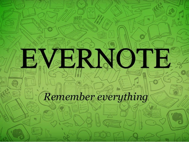EVERNOTE  Remember everything
