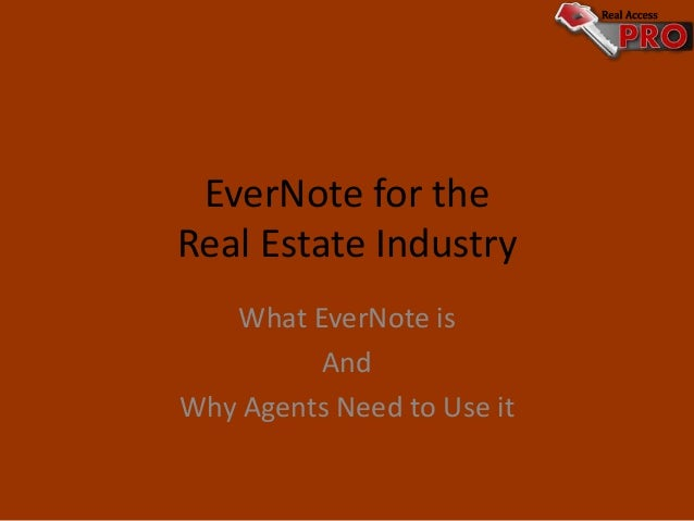 EverNote for the Real Estate Industry What EverNote is And Why Agents Need to Use it