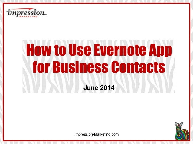 Impression-Marketing.com How to Use Evernote App for Business Contacts June 2014