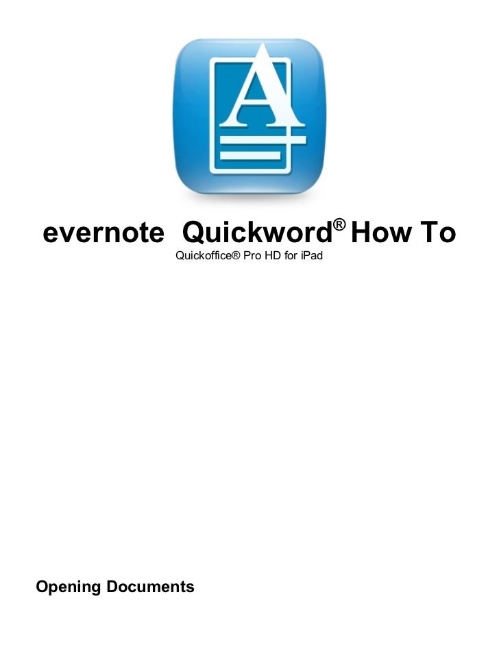 ®evernote Quickword How To              Quickoffice® Pro HD for iPadOpening Documents